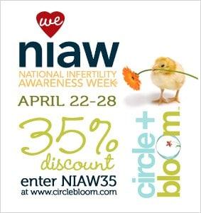 National Infertility Awareness Week April 22 – 28