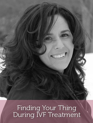 Finding Your Thing During IVF Treatment