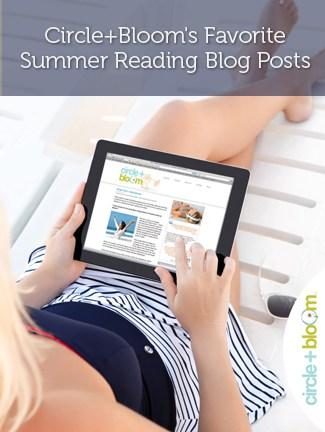 Circle+Bloom's Favorite Summer Reading Blog Posts