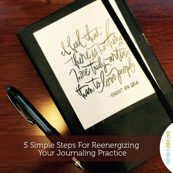 5 Simple Steps For Reenergizing Your Journaling Practice