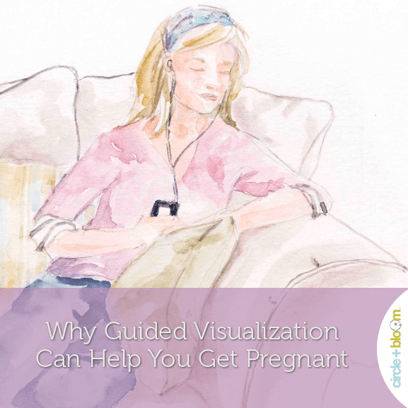 Why Guided Visualization Can Help You Get Pregnant