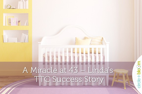 A Miracle at 43 – Linda's TTC Success Story