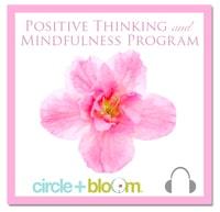 Circle + Bloom Positive Thinking and Mindfulness Visualization