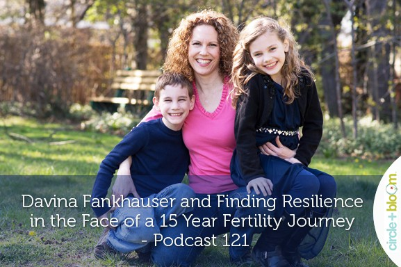 Davina-Fankhauser-and-Finding-Resilience-in-the-Face-of-a-15-Year-Fertility-Journey-Podcast-121