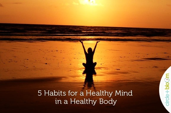 5-Habits-for-a-Healthy-Mind-in-a-Healthy-Body