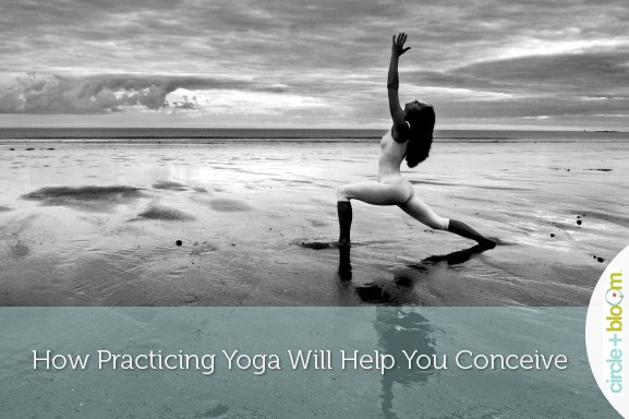 How Practicing Yoga Will Help You Conceive