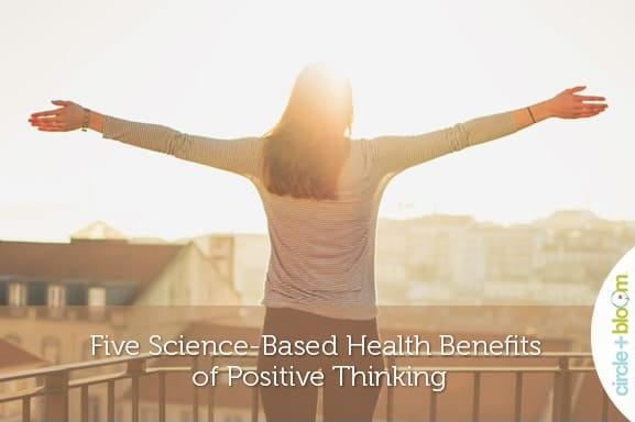 Five Science Based Health-benefits Of Positive Thinking