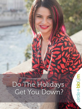 Do The Holidays Get You Down?