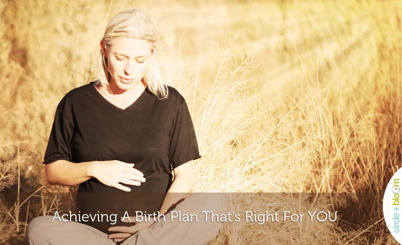 Achieving A Birth Plan That's Right For YOU