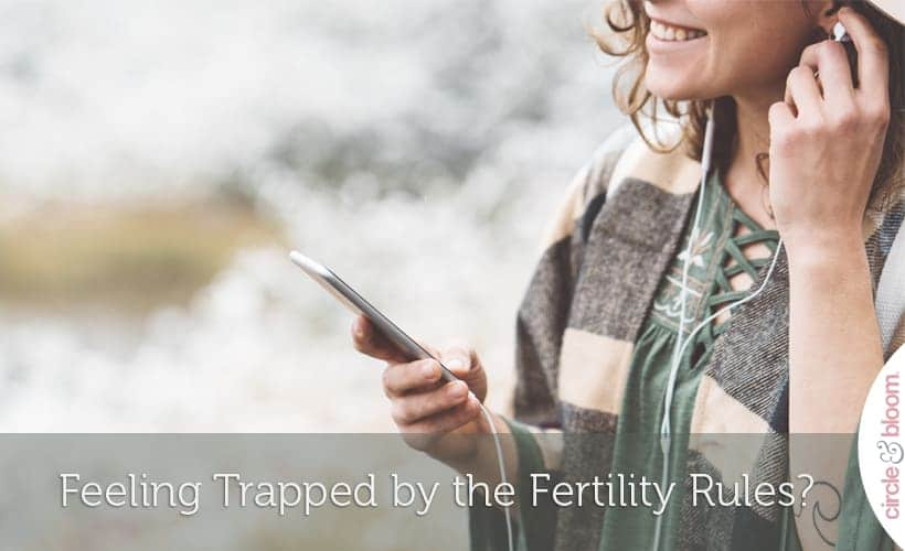 Feeling Trapped by the Fertility Rules