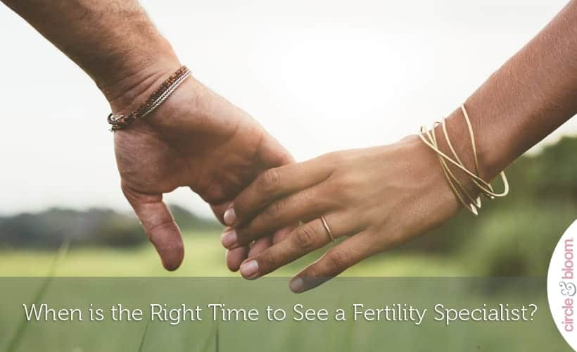 When is the Right Time to See a Fertility Specialist