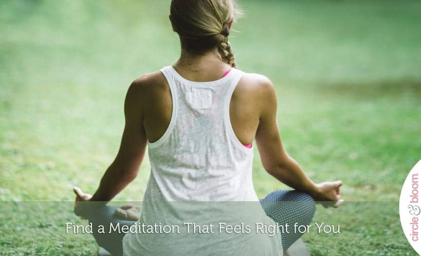 Find a Meditation That Feels Right for You