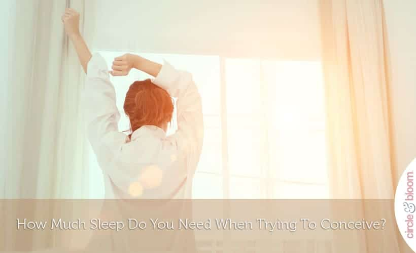 How Much Sleep Do You Need When Trying To Conceive