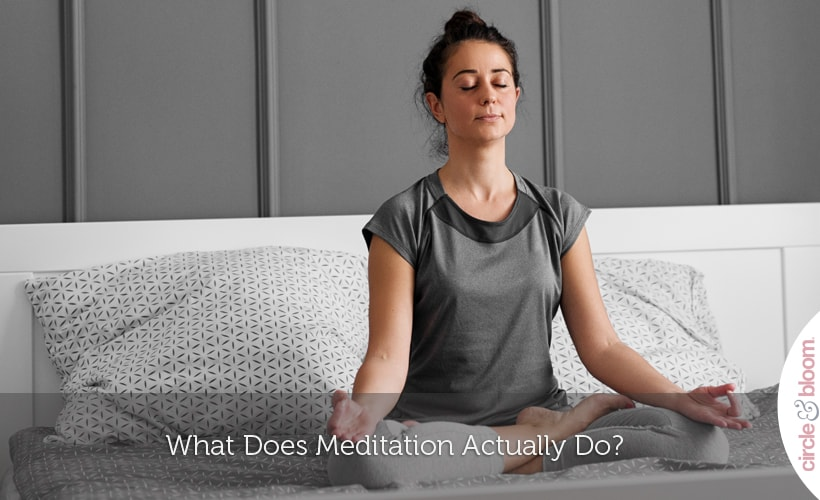 What Does Meditation Actually Do