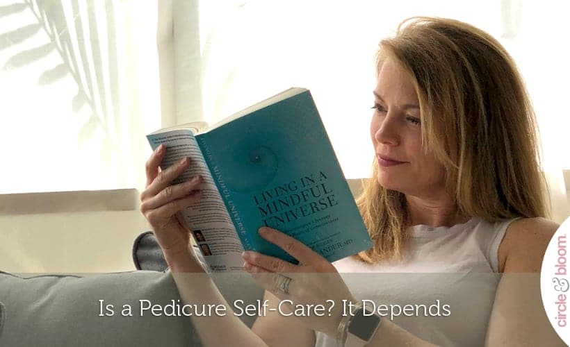 Is a Pedicure Self-Care? It Depends