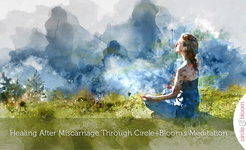 Healing after Miscarriage through Circle+Bloom Meditation