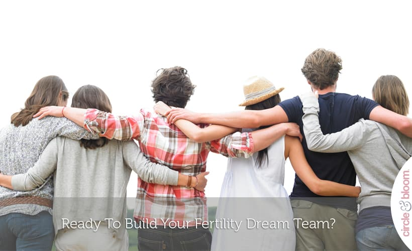 Ready to Build Your Fertility Dream Team?