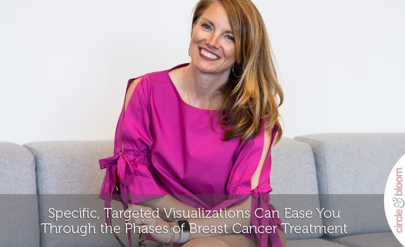 Specific, Targeted Visualizations Can Ease You Through the Phases of Breast Cancer Treatment
