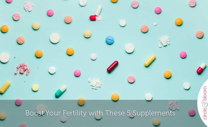Boost Your Fertility with These 5 Supplements