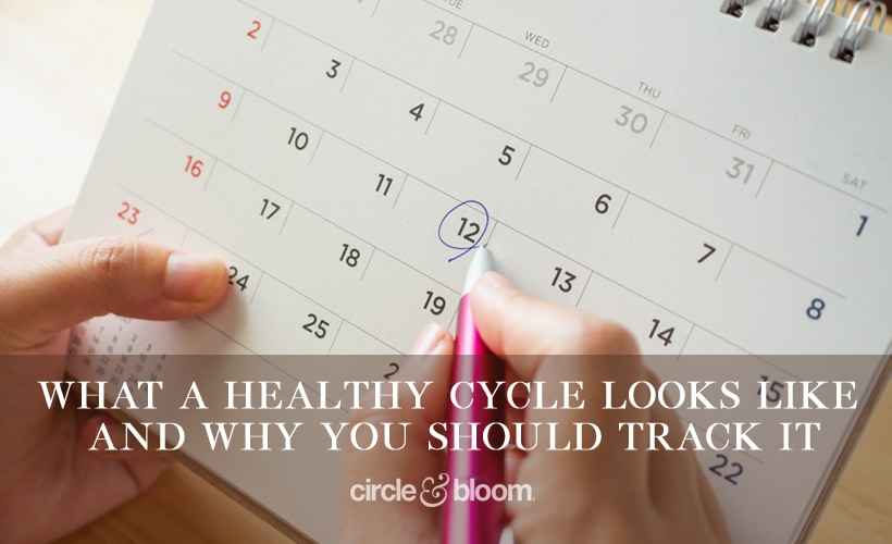 What a Healthy Menstrual Cycle Looks Like and Why You Should Track It