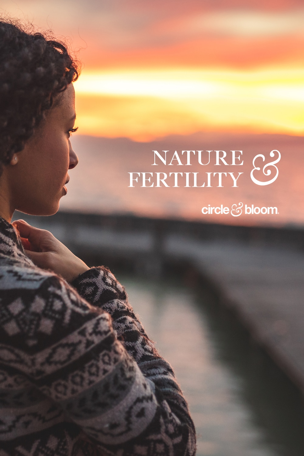 How Spending Time Outside Can Benefit Your Mental Health & Fertility